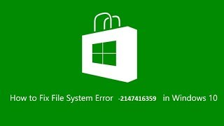 File System Error (-2147416359) in Windows 10 Fixed  |  TechDoctor