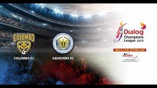 Colombo FC v Saunders SC - Dialog Champions League 2018