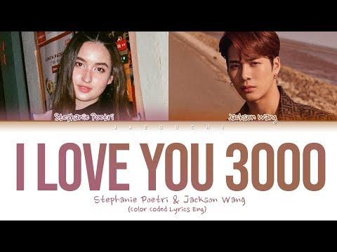 Stephanie Poetri & Jackson Wang I Love You 3000 Ii Lyrics