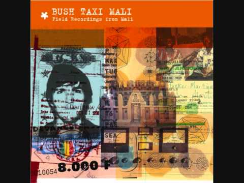 Sublime Frequencies: Bush Taxi Mali: Field Recordings From Mali