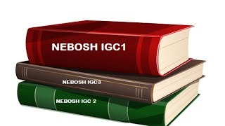 NEBOSH  GC 2 ELEMENT 1and2