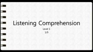 Listening Comprehension Level 1 Question 1