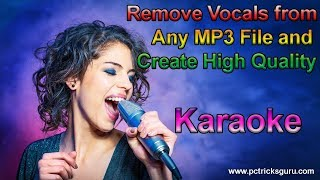 Remove vocals from any song and create best quality karaoke