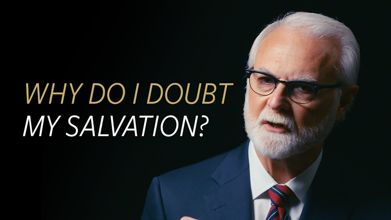 Why do I doubt my salvation?