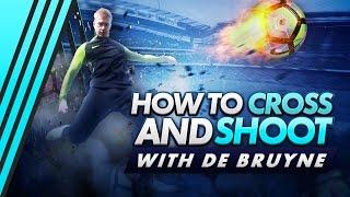 Kevin De Bruyne SHOOTING & CROSSING SECRETS!!