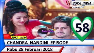 Chandra Nandini Episode 58 ❤ Rabu 28 Februari 2018 ❤ Suka India