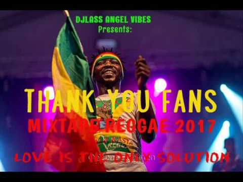 Thank You Fan's Mixtape (REGGAE) Feat. Morgan Heritage, Jah Cure, Pressure, Romain Virgo,(JAN.2017)