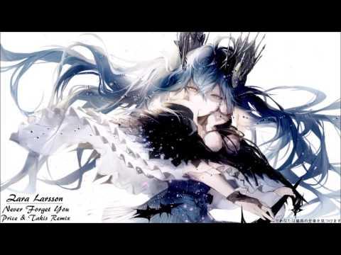 ▶【Nightcore】- Never Forget You (Zara Larsson) [Price & Takis Remix]