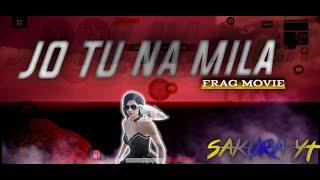 JO TU NA MILA 💔 // PUBG FRAG MOVIE //  MONTAGE // GIRL GAMER // SAKURA YT