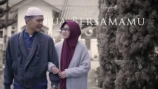 [Last Part] Tua Bersamamu || #Singlelillah Project Part 4