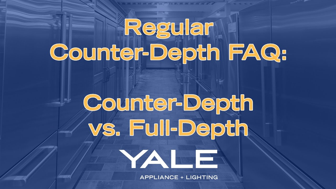 vs fulldepth whatu0027s the difference - Counter Depth