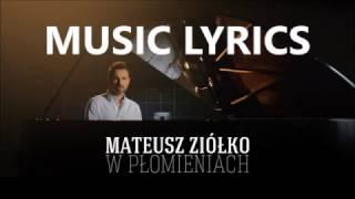 Mateusz Ziółko - W płomieniach (Lyrics)