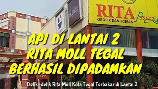 Download Video Api di Lantai 2 RITA MALL TEGAL berhasil Padam (Minggu,16 Sept 2018) MP3 3GP MP4