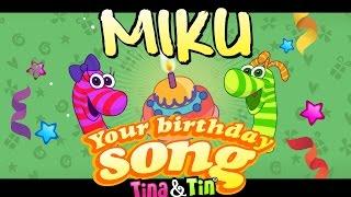 Tina&Tin Happy Birthday MIKU 👶🏻 🐎(Personalized Songs For Kids) 💐 🌷 🌹