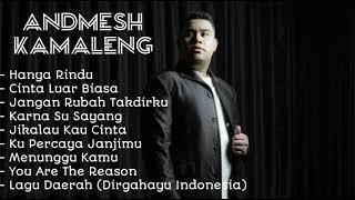 Lagu Terbaru 2019 Andmesh Kamaleng - Hanya Rindu (Full Album Terbaik 2019 Andmesh Kamaleng)