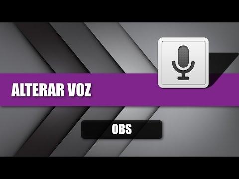 Como Alterar a Voz em Tempo real no OBS : LightTube