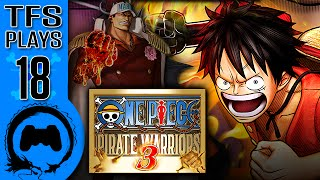 One Piece: Pirate Warriors 3 - 18 - TFS Plays (TeamFourStar)