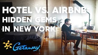 Hotel vs. Airbnb: Soho New York | Getaway 2019