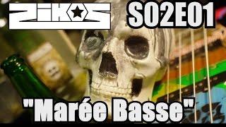 "ZIKOS S02E01 ""Marée Basse"""