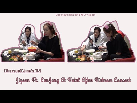 [Vietsub][Jing's TV] Jiyeon Ft. EunJung At Hotel After Vietnam Concert