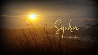 Syukur _Lirik H Mutahar