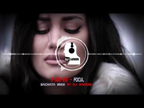 3 Sud Est - Focul (Bachata Remix by 🎧DJ Ramon🎧)