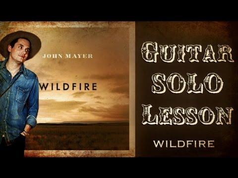 John Mayer- Wildfire Guitar Solo Lesson TABS