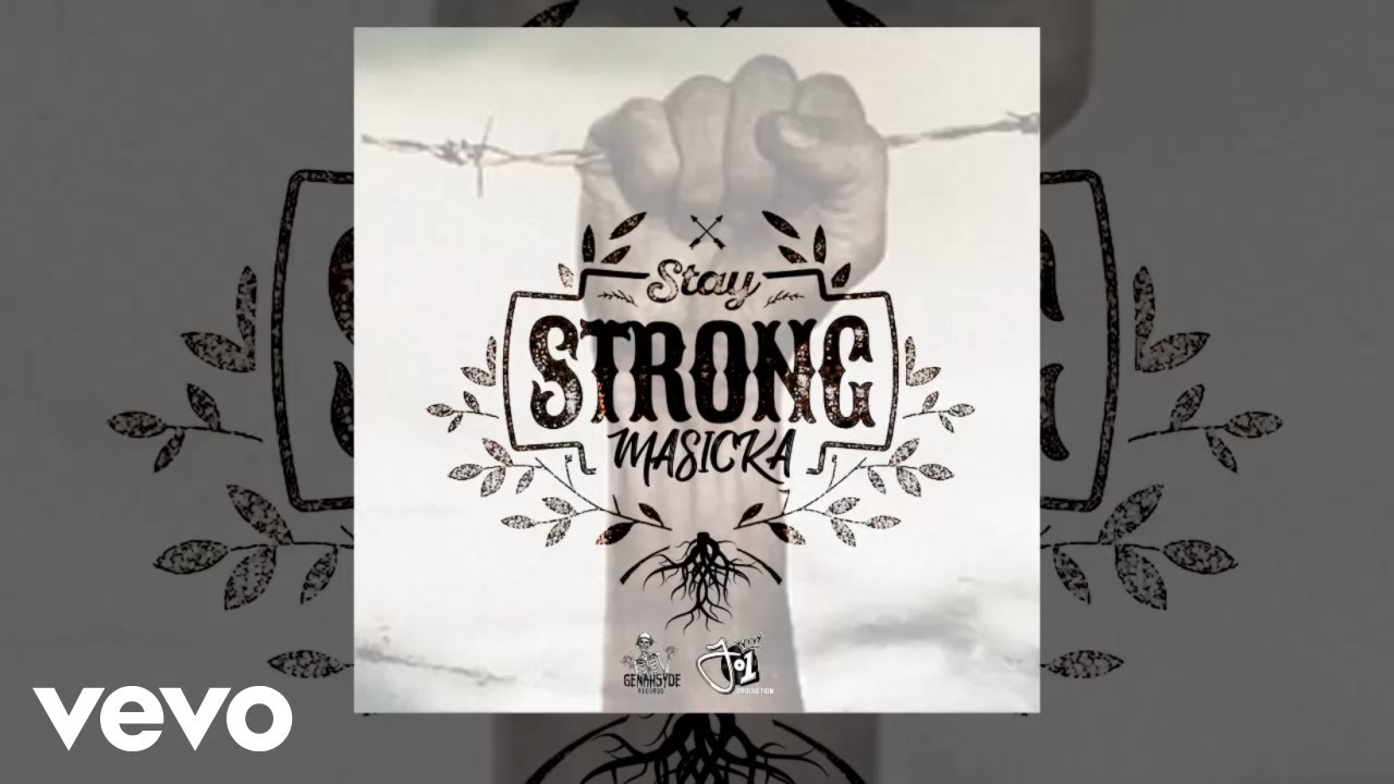 masicka-stay-strong-audio-video-masickagenahsydevevo