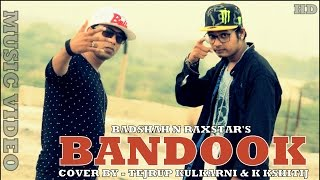 Download Hindi Video Songs - Bandook ( Cover ) Tejrup Kulkarni & K Kshitij | Badshah | Raxstar | DesiHiphop | Rap | 2015 | HD