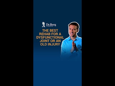 The Best Rehab for a Dysfunctional Joint or an Old Injury