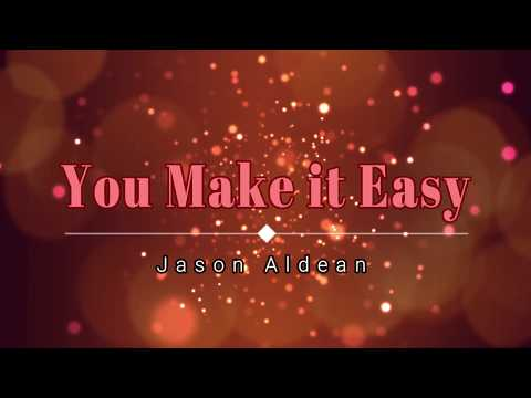 Jason Aldean  You Make it Easy Lyric  HD HQ