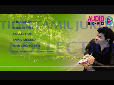 A. R. Rahman Soulful Melody Hits Collection 1992 to 2015 - Tamil Jukebox (Part - 2)