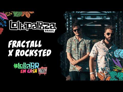 #LollaBRemCasa com FractaLL x Rocksted (Live)