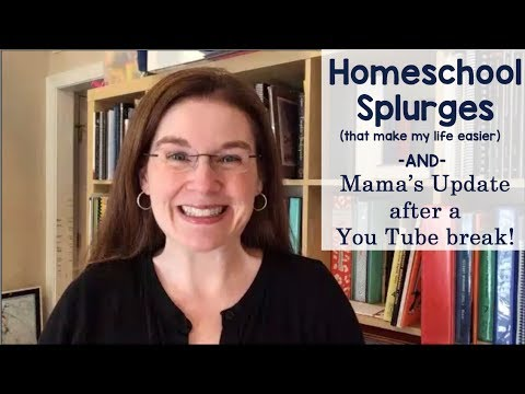 Homeschool Splurges for the New School Year (that make my life easier) and an Update!