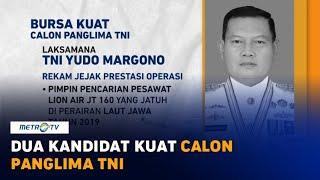 Profil Dua Kandidat Kuat Panglima TNI