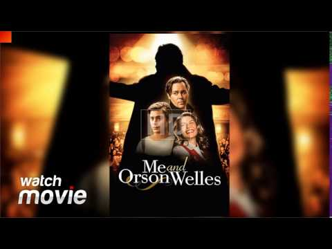Me and Orson Welles FULL MOVIE