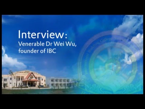 Interview: Venerable Dr Wei Wu, founder of IBC