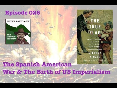 026 The Spanish American War & The Birth of US Imperialism