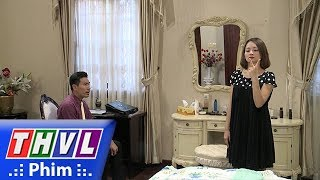 THVL | Những nàng bầu hành động - Tập 20[4]: Kiên tức giận trước bản tính trẻ con của vợ mình