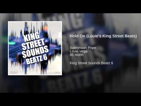 Hold On (Louie's King Street Beats)