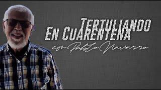 #TertuliandoEnCuarentena con: rev. Pablo Navarro