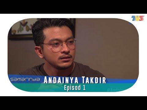 Samarinda | Andainya Takdir | Episod 1