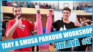 TARY A SMUSA PARKOUR WORKSHOP EP. 2 | JIHLAVA #2