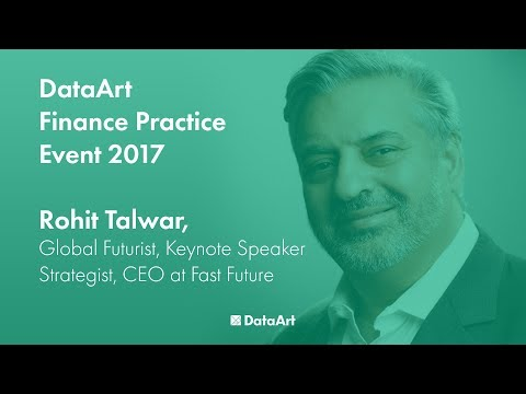 DataArt Finance Practice Event 2017. Rohit Talwar, CEO, Fast Future.