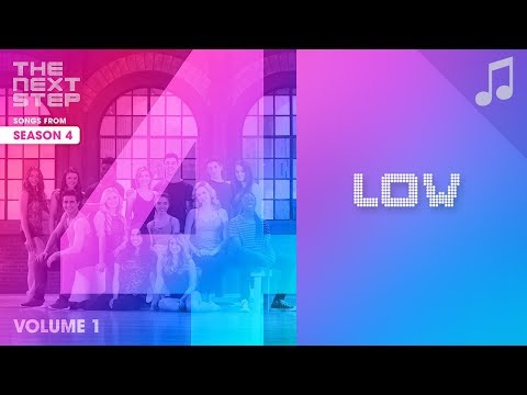 """""""Low"""" - 🎵 Songs from The Next Step 🎵"""
