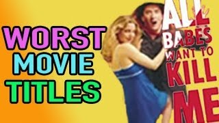 50 Worst Movie Titles of All Time