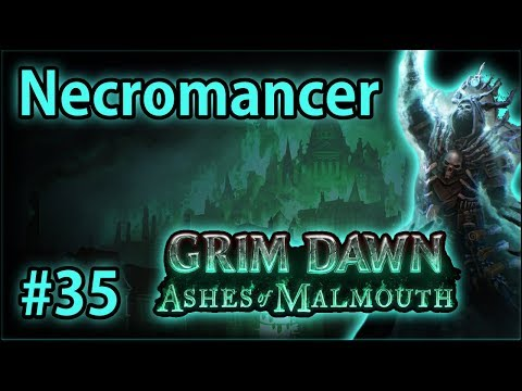 Malmouth: Crown Hill - Summoner Necromancer #35 - Let's Play Grim Dawn: Ashes of Malmouth (v1.0.2.1)
