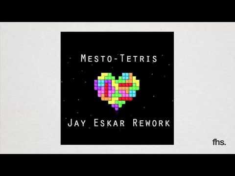 Mesto - Tetris (Jay Eskar Rework)