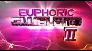 Euphoric Clubland 2 - TV Advert - Out Now!