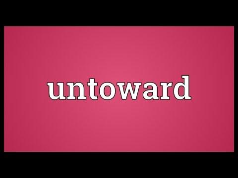 Untoward Meaning